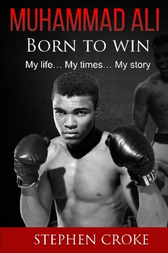 Download Muhammad Ali. Born to win. My life, my times, my story. PDF