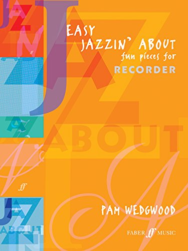 Easy Recorder Pieces (Easy Jazzin' About -- Fun Pieces for Recorder (Faber Edition: Jazzin' About))