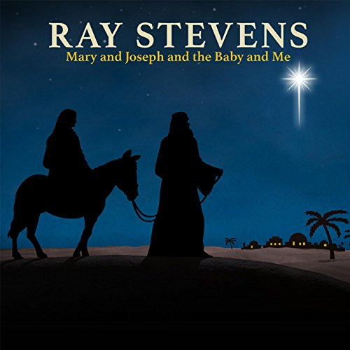 mary and joseph and the baby and me by ray stevens on amazon music amazoncom - Ray Stevens Christmas Songs