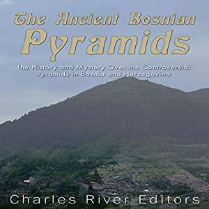 The Ancient Bosnian Pyramids Audiobook