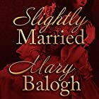 Slightly Married: Bedwyn Saga Series, Book 1 Audiobook by Mary Balogh Narrated by Rosalyn Landor