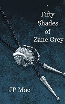 Fifty Shades of Zane Grey by [Mac, JP]