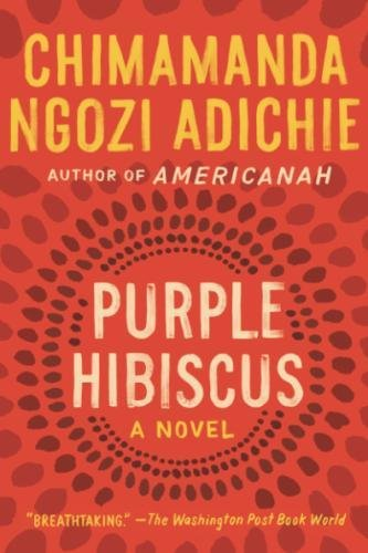 Purple Hibiscus: A Novel
