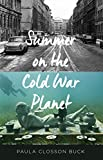 Summer on the Cold War Planet: A Novel
