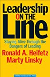 Book cover for Leadership on the Line: Staying Alive Through the Dangers of Leading