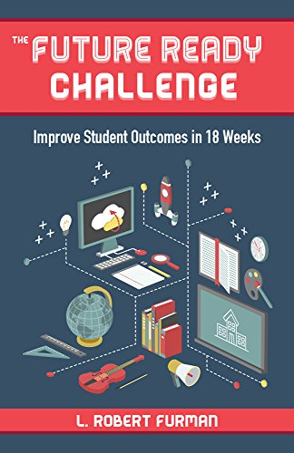 The Future Ready Challenge: Improve Student Outcomes in 18 Weeks