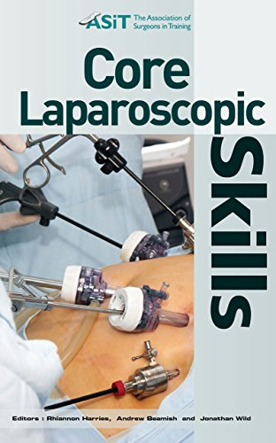 Core Laparoscopic Skills (Association of Surgeons in Training Handbooks Book 2)