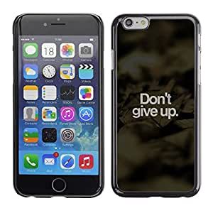 CASEMAX Slim Hard Case Cover Armor Shell FOR iPhone 6- DON'T GIVE UP