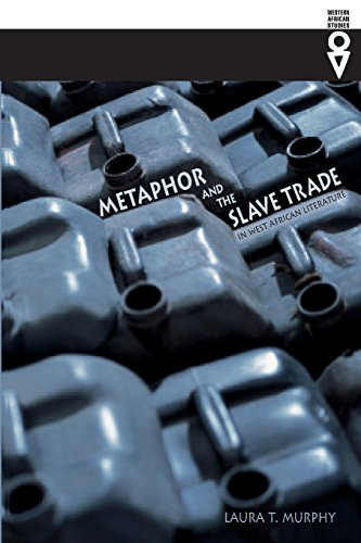 Metaphor and the Slave Trade in West African Literature (Western African Studies)