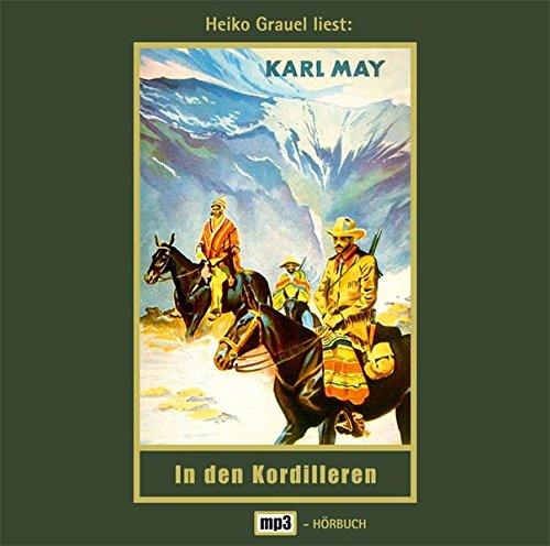 In den Kordilleren: mp3-Hörbuch, Band 13 der Gesammelten Werke (Karl Mays Gesammelte Werke)
