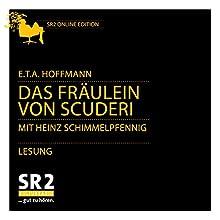 Das Fräulein von Scuderi Hörbuch von E.T.A. Hoffmann Gesprochen von: Heinz Schimmelpfennig