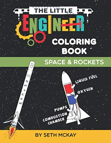 Little Ships - The Little Engineer Coloring Book: Space and Rockets: Fun and Educational Coloring Book for Preschool and Elementary Children