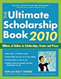 The Ultimate Scholarship Book 2010, Gen Tanabe and Kelly Tanabe, 1932662367