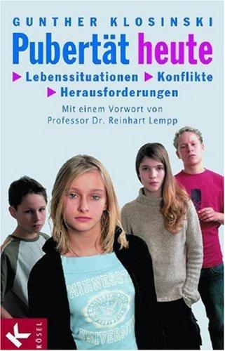 Pubertät heute: Lebenssituationen, Konflikte, Herausforderungen