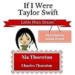 If I Were Taylor Swift: Little Nia's Dream | Nia Thornton,Charles Thornton