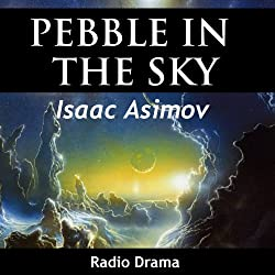 Pebble in the Sky (Dramatized)