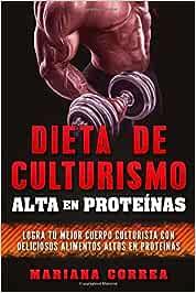 DIETA DE CULTURISMO ALTA En PROTEINAS: LOGRA TU ...