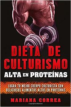 Libro PDF Gratis Dieta De Culturismo Alta En Proteinas: Logra Tu Mejor Cuerpo Culturista Con Deliciosos Alimentos Altos En Proteinas