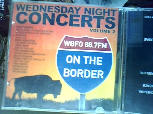Wednesday Night Concerts Volume 2:WBFO 88.7FM~On The Border~