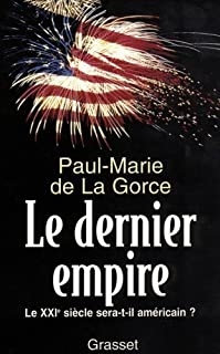 Le dernier empire : le XXIème siècle sera-t-il américain?