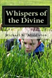 Whispers of the Divine, Michael Middleton, 1477642374
