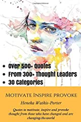 Motivate * Inspire * Provoke: Quotes to motivate, inspire and provoke thought from those who have changed, and are changing the world. Paperback