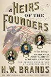 img - for Heirs of the Founders: The Epic Rivalry of Henry Clay, John Calhoun and Daniel Webster, the Second Generation of American Giants book / textbook / text book