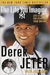 The Life You Imagine: Life Lessons for Achieving Your Dreams 1st (first) by Jeter, Derek (2001) Paperback