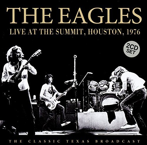 Eagles - Live At The Summit, Houston 1976 - Zortam Music