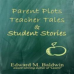 Parent Plots, Teacher Tales and Student Stories