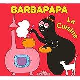 La petite bibliotheque de Barbapapa: La cuisine