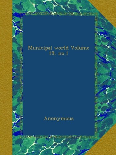Municipal world Volume 19, no.1 ebook