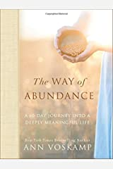 The Way of Abundance: A 60-Day Journey into a Deeply Meaningful Life Hardcover