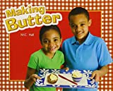 Rigby Literacy by Design: Leveled Reader Grade 2 Making Butter