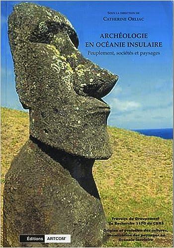 Lire un Archéologie en Océanie insulaire : Peuplement, sociétés et paysages pdf