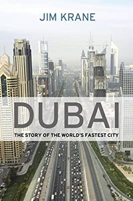 Dubai: The Story of the World's Fastest City