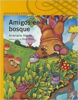 Amigos En El Bosque (Alfaguara Infantil y Juvenil): Amazon.es: Anamaria Illanes: Libros