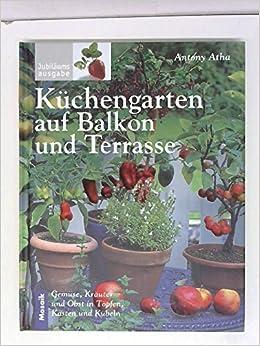 Küchengarten auf Balkon und Terrasse. Sonderausgabe. Gemüse, Kräuter ...