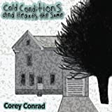 Cold Conditions & Hearts the Same by Conrad, Corey (2013-03-26?