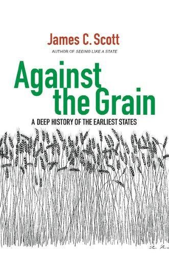 Against the Grain: A Deep History of the Earliest States cover