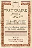 """""""Esteemed Bookes of Lawe"""" and the Legal Culture of Early Virginia (Early American Histories)"""