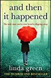 And Then It Happened: An Unforgettable Story That Will Stay With You, From The No 1 Bestselling Autho