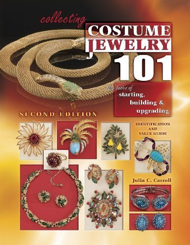 [Collecting Costume Jewelry 101: Basics of Starting, Building & Upgrading, Identification and Value Guide, 2nd Edition by Julia C. Carroll (2007-09-15)] (Costumes Starting C)
