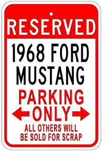 1968 68 FORD MUSTANG Aluminum Parking Sign - 10 x 14 Inches