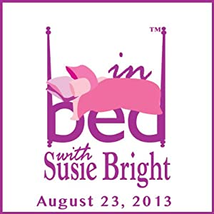 In Bed with Susie Bright Encore Edition: Sexy Stuff with Phyllis Christopher Performance