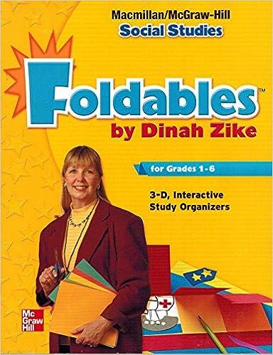 Dinah Zike's Foldables For Grades 1-6 3-D Interactive Graphic Organizers (Macmillan/McGraw-Hill Social Studies) Mobi Download Book