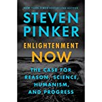 Enlightenment Now: The Case for Reason, Science, Humanism, and Progress   Steven Pinker