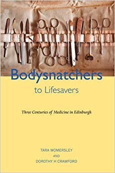 Book Bodysnatchers to Life Savers: Three Centuries of Medicine in Edinburgh