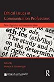 Ethical Issues in Communication Professions, , 0415869943