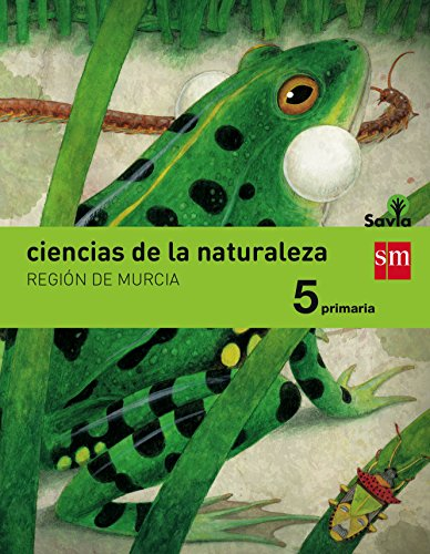 Ciencias de la naturaleza. 5 Primaria. Savia. Murcia - 9788467577952